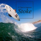 10 Tips to Improve Your Stoke