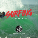 Video: Surfing is Everything – Taylor Knox