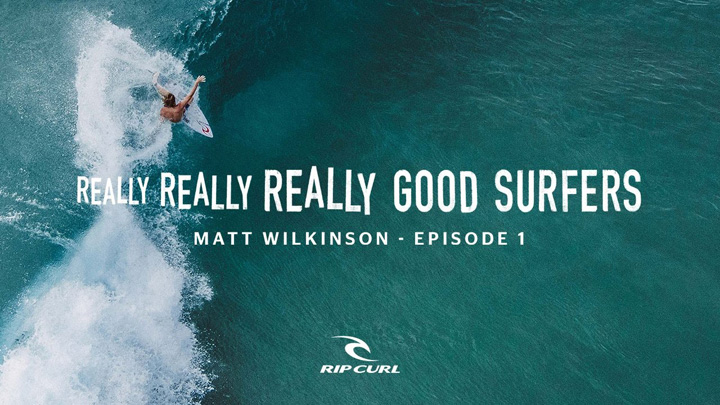 Video: Matt Wilkinson – Really, Really, Really Good Surfer's